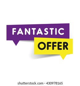 Fantastic offer speech bubble tag