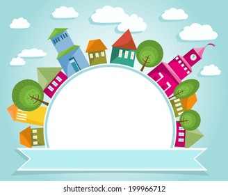 Fantastic town with colorful houses around round banner. Abstract city and soft blue sky with clouds. Free space for text. Vector file is EPS8, all elements are grouped and easy to edit.