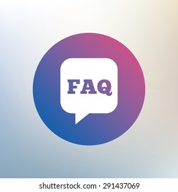 FAQ information sign icon. Help speech bubble symbol. Icon on blurred background. Vector