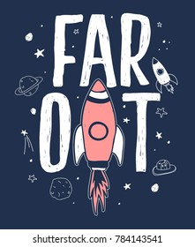 far out slogan and spaceship and space hand drawing vector.