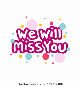 500 We Will Miss You Pictures Royalty Free Images Stock Photos