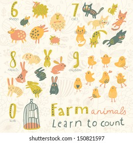 Farm animals. Learn to count  part one. 6 sheep, 7 cats, 8 rabbits, 9 chickens, 0 birds. Funny cartoon childish illustrations in vector. Easy to learn figures with fun