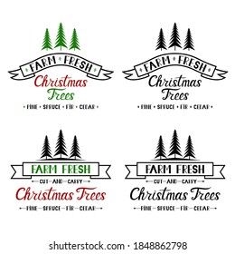 Farm Fresh Christmas Trees phrases. Set vector illustrations. Decor for signage. Hand lettering. For laser and paper cutting, sublimation of T-shirts, mugs, pillows. Isolated on white background.