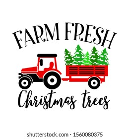 Farm fresh Christmas trees sign vector files. Farmers market design. Tractor clip art. Merry Christmas home decor. Isolated on transparent background.