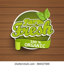 Farm fresh, organic food label, badge or seal on the wooden background, vector illustration.