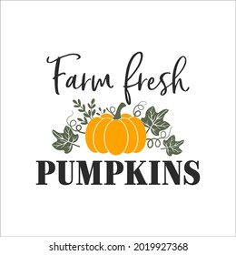 Farm fresh Pumpkins motivational slogan inscription. Vector Thanksgiving quotes. Illustration for prints on t-shirts and bags, posters, cards. Fall phrase. Isolated on white background.