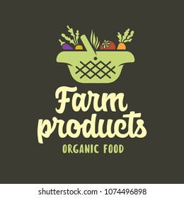 Farm products emblem label badge. Food shop sign. Basket with vegetables logotype template. Organic food slogan. Vector vintage illustration.