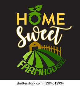 Farm Quote and saying. Home sweet farmhouse