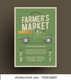 Farmer's Market Flyer Poster Invitation Template. Based On Old Style Farmer's Pickup Truck. Vector Illustration.