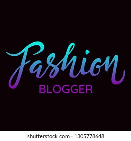 Fashion blogger - hand lettering (edited) with font black background. Inscription for label, emblem, page,t-shirt,poster, sale,blogger aso. Vector Illustration.