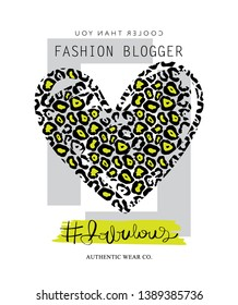 Fashion blogger text, fabulous hand lettering with hashtag and leopard pattern heart shape / Fashion illustration design for t shirts, prints, posters etc