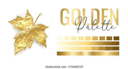 Fashion bright gold metallic color trend. Colour palette with different shades of golden color and gradient. Rich autumn tree leaf on white background. Paint palette mock up. Vector illustration