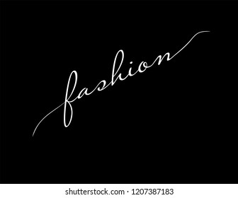 Fashion Calligraphy. Minimal Fashion Slogan line for T-shirt and apparels. Creative fashion logo design.