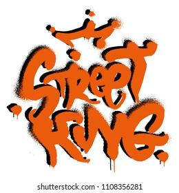 "Fashion design print on clothes t shirt sweatshirt also for sticker poster. Phrase ""Street King"" in graffiti spray vandal underground style with urban. Modern trendy illustration for streetwear brand."