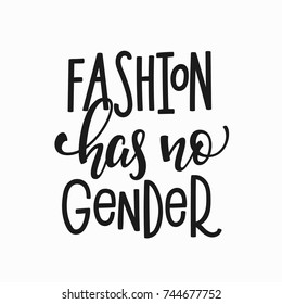 Fashion has no gender quote lettering. Calligraphy inspiration graphic design typography element. Hand written Simple vector sign. Protest against lgbt discrimination patriarchy sexism female male