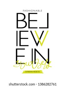 Fashion illustration tee slogan design for t shirts, prints, posters etc / Inspirational quote believe in yourself