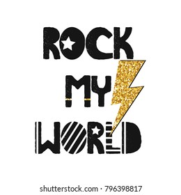 Fashion print with slogan rock my world with gold glitter elements. Vector hand drawn illustration.