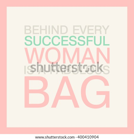 Fashion Quote About Bag Behind Every Stock Vector Royalty Free