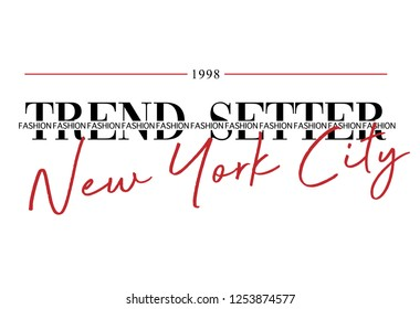Fashion Slogan Print New York City, Trend Setter. Vector Graphic For t shirt Print design.