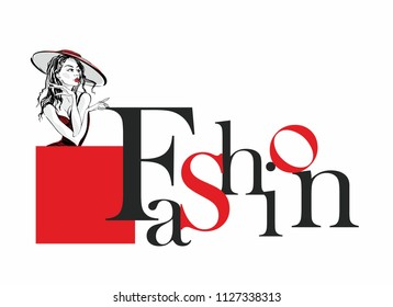 Fashion.  Stylish lettering. Girl model in hat. Elegant label for the fashion industry. Beauty. Vector