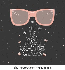 Fashion typography slogan with pink glasses. Vector hand drawn illustration.