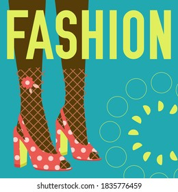 FASHION word and female legs in socks and high heels. Bright colorful fashion design. Vector banner template for shoe themed businesses.