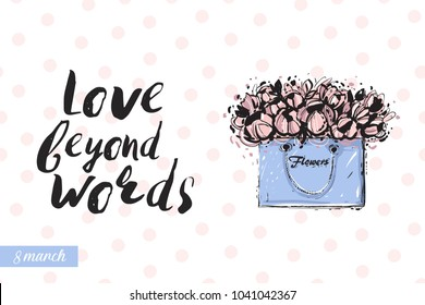 Fashionable flowers bag with motivational text: love beyond words. Fashion accessory illustration in trendy soft colors for beauty salon, shop, blog print. Isolated symbol on white background.