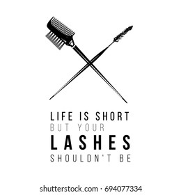 Fashionable greeting card with life is short but your lashes shouldn't be text and brow comb brush and mascara wand. Professional makeup artist background. Hand drawn art in watercolor style