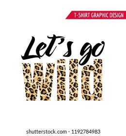 Fashionable Tshirt Design with Leopard Pattern Slogan. Stylized Spotted Animal Skin Background for Fashion, Print, Wallpaper, Fabric. Vector illustration