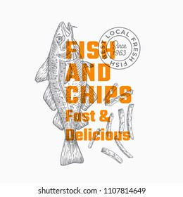 Fast and Delicious Fish and Chips. Abstract Vector Sign, Symbol or Logo Template. Hand Drawn Cod Fish and Potato Fries with Modern Typography. Premium Quality Vector Emblem. Isolated.