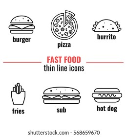Fast food thin line icons. Burger, burrito, pizza, fries,sub, hot dog. Vector symbols set. Kinds of street food.