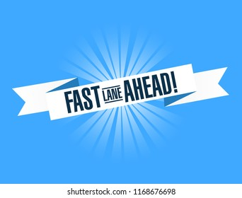 Fast lane ahead bright ribbon message  isolated over a blue background
