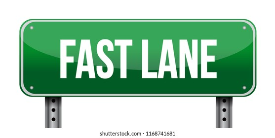 Fast lane Street sign message concept illustration isolated over a white background