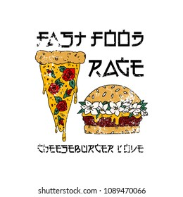 Fastfood rage slogan. Pizza and burger of flowers. Typography graphic print, fashion drawing for t-shirts .Vector stickers,print, patches vintage