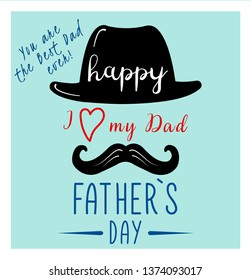 Fathers day banner design . Happy father`s day vector lettering background. Happy Fathers Day calligraphy light banner. I love my Dad. Vector ESP10.
