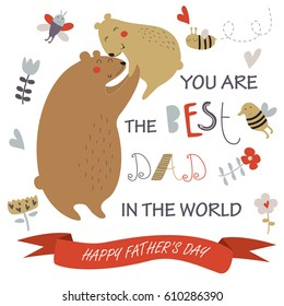 Father's day card with cute father bear holding a little bear in cartoon style. 'You are the best dad in the world' poster.