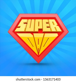 Fathers day card for Dad. Super Dad shield. Vector illustration