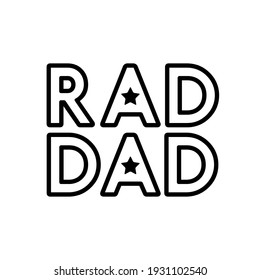 Fathers day gift for dad t-shirt design. Rad Dad text. Vector vintage illustration.