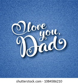 Fathers day greeting card with hand lettering on blue denim background. Vector Illustration
