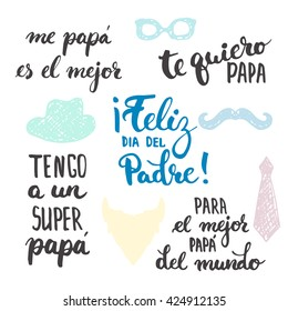 Father's day lettering calligraphy phrases set in Spanish Feliz dia del Padre!, Tengo a un Super, Papa.