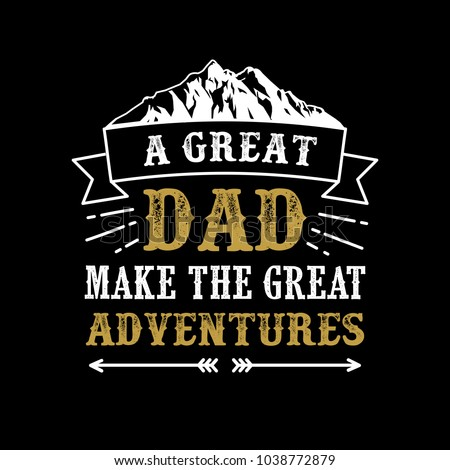 0feab3c1 Father's Day Saying & quotes. A Great Dad. 100% vector ready for print,  Best for t-shirt, sticker, poster/frame, mug, Pillow, phone & laptop cases.  - Vector