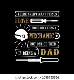 Father's Day Saying & quotes. Mechanic Dad. 100% vector ready for print, Best for t-shirt, sticker, poster/frame, mug, Pillow, phone & laptop cases.