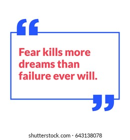 Fear Kills More Dreams Than Failure Ever Will Motivational Quote Vector Poster Design