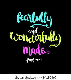 fearfully and wonderfully made.  Hand Lettered Quote. Modern Calligraphy. Christian Poster. Bible Verse