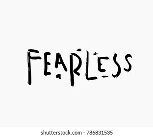 Fearless abstract quote lettering. Calligraphy inspiration graphic design typography element. Hand written postcard. Cute simple vector sign grunge style. Textile print feminism