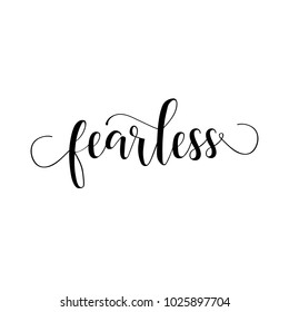 Fearless. Calligraphy inspiration graphic design typography element. Hand written postcard.