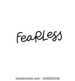 Fearless enjoy mountains hiking quote lettering. Calligraphy inspiration graphic design typography element. Hand written postcard. Cute simple black vector sign letters flourishes point