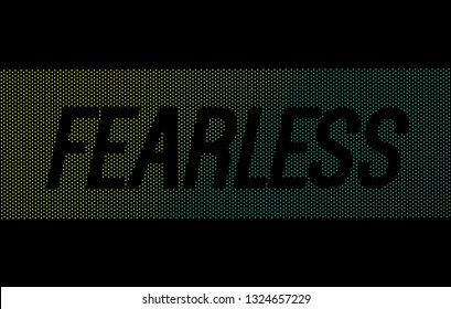 Fearless Slogan on the dots pattern black space Motivational Message Sport Typography . Typography Slogan College T-shirt and apparels print graphic vector Varsity typography