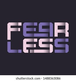 Fearless stylized graphic t-shirt vector design, typography.