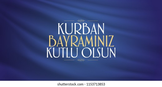 Feast of the Sacrif (Eid al-Adha Mubarak) Feast of the Sacrifice Greeting (Turkish: Kurban Bayraminiz Kutlu Olsun) Holy month of muslim community with blue billboard.